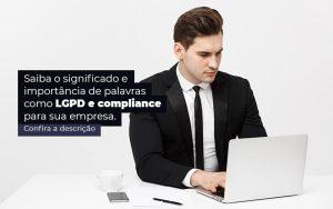Saiba O Significado E Importancia De Palavras Como Lgpd E Compliance Para Sua Empresa Post 1 - Princípio Contabilidade Digital