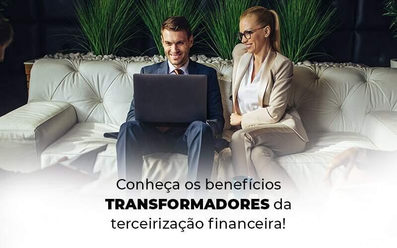 Conheca Os Beneficios Transformadores Da Terceirizacao Financeira Blog 1 - Princípio Contabilidade Digital