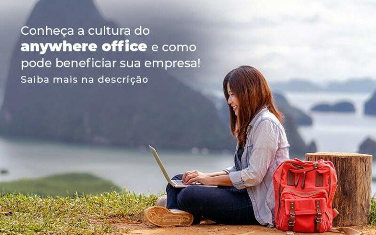 Conheca A Cultura Do Anywhere Office E Como Pode Beneficiar Sua Empresa Blog 2 - Princípio Contabilidade Digital